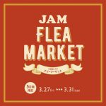 JAM FLEA MARKET in 桃谷 本日より開催!!